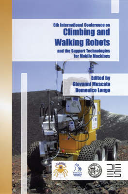 Climbing and Walking Robots and the Supporting Technologies for Mobile Machines: CLAWAR 2003 (Hardback)