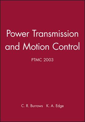 Power Transmission and Motion Control: PTMC 2003 (Hardback)