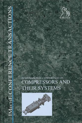 Compressors and Their Systems: 7th International Conference - IMechE Event Publications (Hardback)