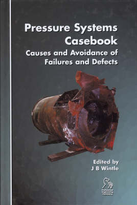 Pressure Systems Casebook: Causes and Avoidance of Failures and Defects (Hardback)