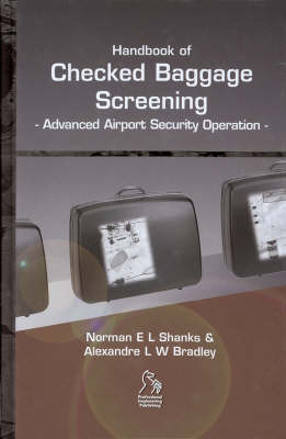 Handbook of Checked Baggage Screening: Advanced Airport Security Operation (Hardback)