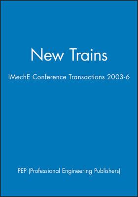 New Trains - IMechE Event Publications 2003-6 (Hardback)
