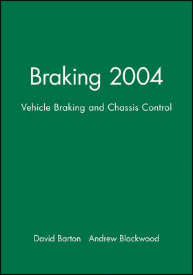 Braking 2004: Vehicle Braking and Chassis Control - IMechE Event Publications (Hardback)