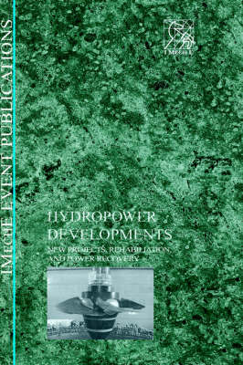 Hydropower Developments: New Projects, Rehabilitation, and Power Recovery (Hardback)