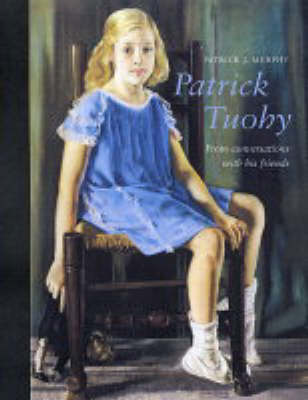 Patrick Tuohy: From Conversations with His Friends (Hardback)