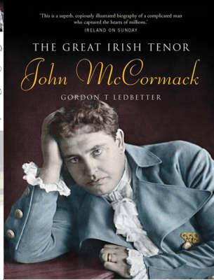 John McCormack: The Great Irish Tenor (Paperback)