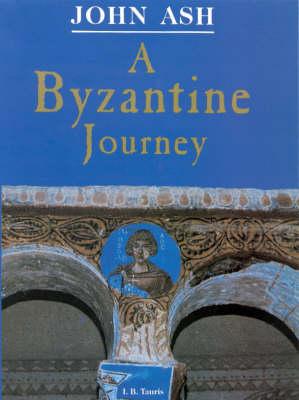 A Byzantine Journey (Hardback)
