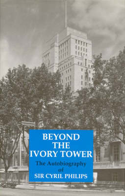 Beyond the Ivory Tower: An Autobiography (Hardback)