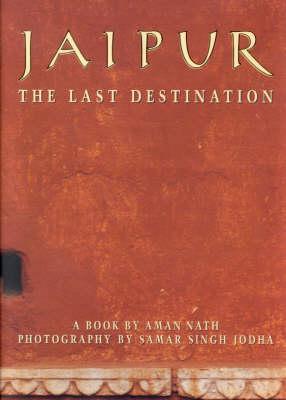 Jaipur: The Last Destination (Hardback)