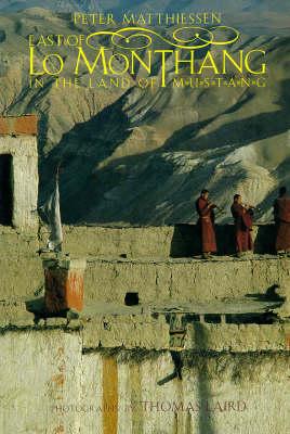 East of Lo Monthang: Splendours of a Himalayan Kingdom (Hardback)