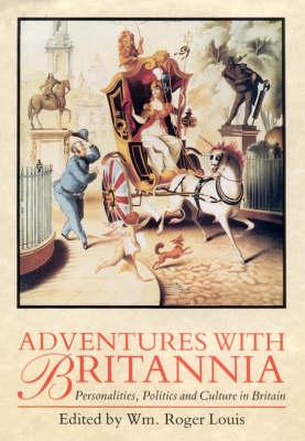 Adventures with Britannia: Personalities, Politics and Culture in Britain (Paperback)