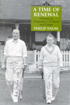 A Time of Renewal: Clusters of Characters, C.P.Snow and Coups (Hardback)