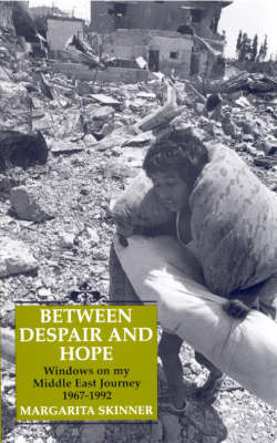Between Despair and Hope: Windows on My Middle East Journey, 1967-92 (Paperback)