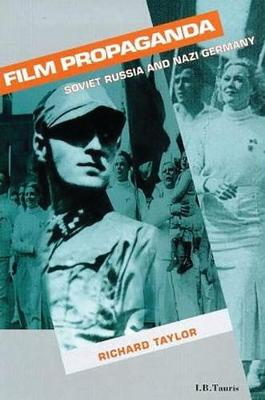 Film Propaganda: Soviet Russia and Nazi Germany - Cinema and Society (Paperback)