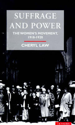 Suffrage and Power: Women's Movement, 1918-28 - Social and Cultural History Today (Hardback)