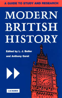 Modern British History: A Guide to Study and Research - International Library of Historical Studies (Paperback)