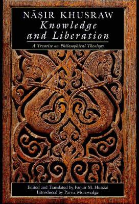 Knowledge and Liberation: A Treatise on Philosophical Theology - Ismaili Heritage Series (Hardback)
