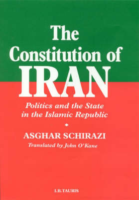 The Constitution of Iran: Politics and the State in the Islamic Republic (Paperback)