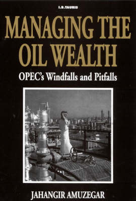 Managing the Oil Wealth: OPEC's Windfall and Pitfalls (Hardback)