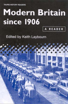 Modern Britain Since 1906: A Reader - Tauris History Readers (Hardback)