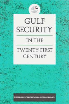 Gulf Security in the Twenty-First Century (Hardback)