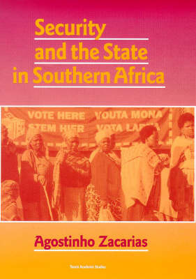Security and the State in Southern Africa - International Library of African Studies v. 11 (Hardback)