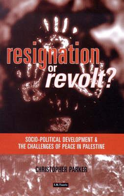 Resignation or Revolt: Political Economy of the Peace Process in Gaza (Hardback)
