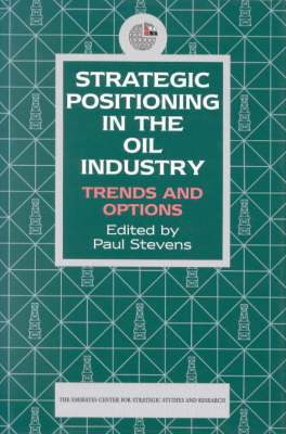 Strategic Positioning in the Oil Industry: Trends and Options (Hardback)