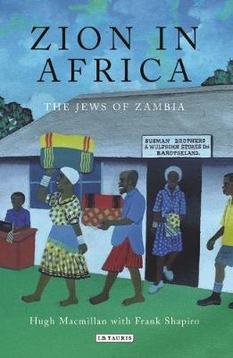 Zion in Africa: The Jews of Zambia (Hardback)