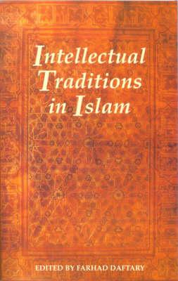Intellectual Traditions in Islam (Hardback)