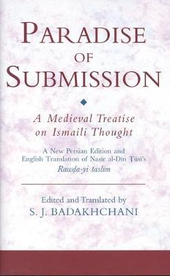 The Paradise of Submission - Ismaili Texts and Translations v. 5 (Book)