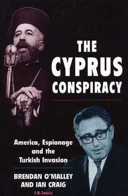 The Cyprus Conspiracy: America, Espionage, and the Turkish Invasion (Hardback)
