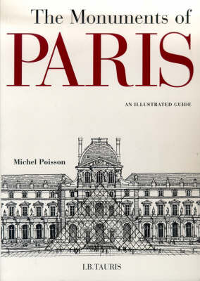 The Monuments of Paris: An Illustrated Guide (Hardback)