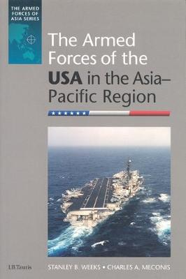 The Armed Forces of the USA in the Asia-Pacific Region - Armed Forces of Asia (Hardback)