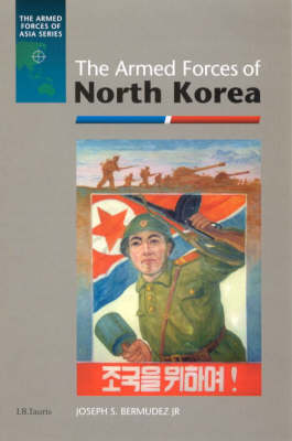 The Armed Forces of North Korea - Armed Forces of Asia (Hardback)