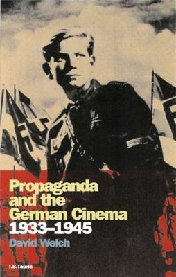 Propaganda and the German Cinema, 1933-1945 - Cinema and Society (Paperback)