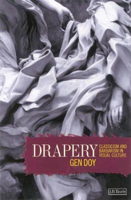 Drapery: Classicism and Barbarism in Visual Culture (Book)