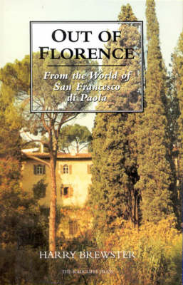 Out of Florence: From the World of San Francesco di Paola (Hardback)