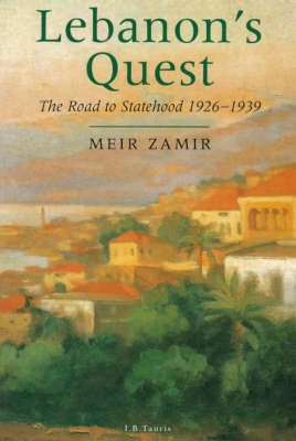 Lebanon's Quest: The Search for a National Identity, 1926-39 (Paperback)