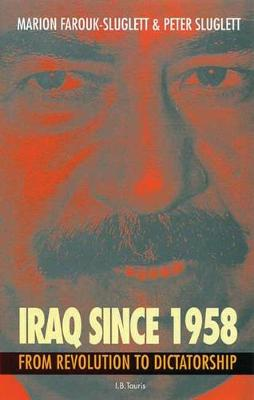 Iraq Since 1958: From Revolution to Dictatorship (Paperback)