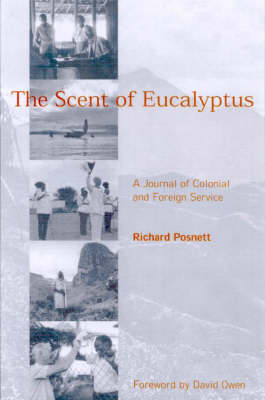 The Scent of Eucalyptus: A Journal of Colonial and Foreign Service (Hardback)