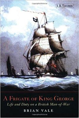 A Frigate of King George: Life and Duty on a British Man-of-war (Hardback)