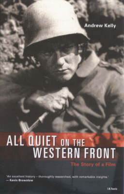 """All Quiet on the Western Front"": The Story of a Film - British Film Guides v. 7 (Paperback)"