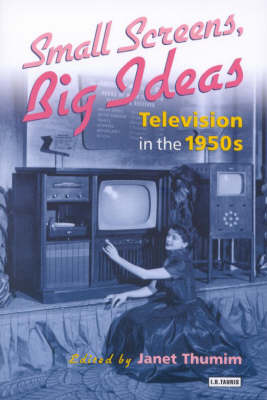 Small Screens, Big Ideas: Television in the 1950s (Paperback)