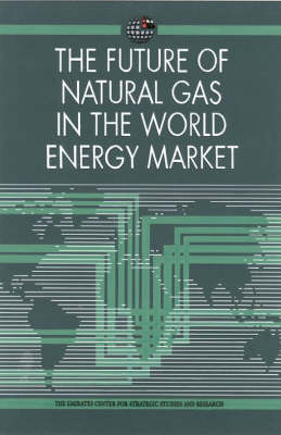 The Future of Natural Gas in the World Energy Market (Paperback)