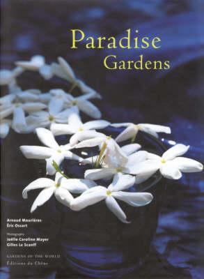 Paradise Gardens: Landscape Gardening in the Islamic Tradition (Hardback)