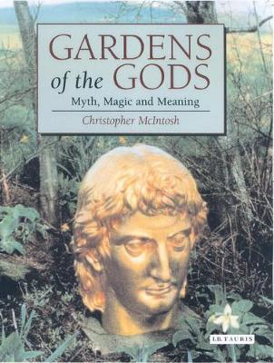 Gardens of the Gods: Myth, Magic and Meaning (Paperback)