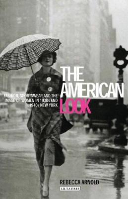 American Look: Fashion and the Image of Women in 1930's and 1940's New York (Paperback)
