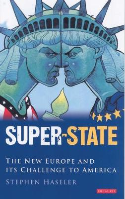 Super-state: Britain and the Drive to a New Europe (Hardback)