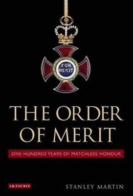 The Order of Merit: One Hundred Years of Matchless Honour (Hardback)